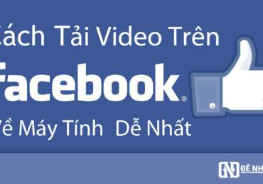 Hướng dẫn tải Video từ Facebook bằng hình ảnh