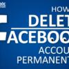 4 Cách xóa tài khoản Facebook vĩnh viễn và tạm thời bằng hình ảnh chi tiết nhất