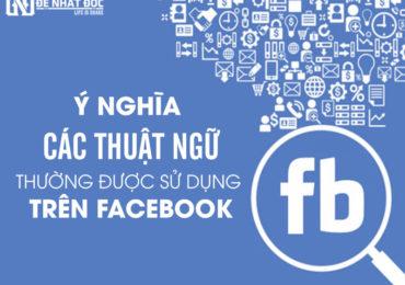 Ý nghĩa các thuật ngữ thường được sử dụng trên Facebook